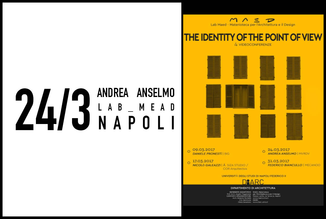 Andrea Anselmo to give a video conference for the Faculty of Architecture Federico II, Naples, 24 March 2017