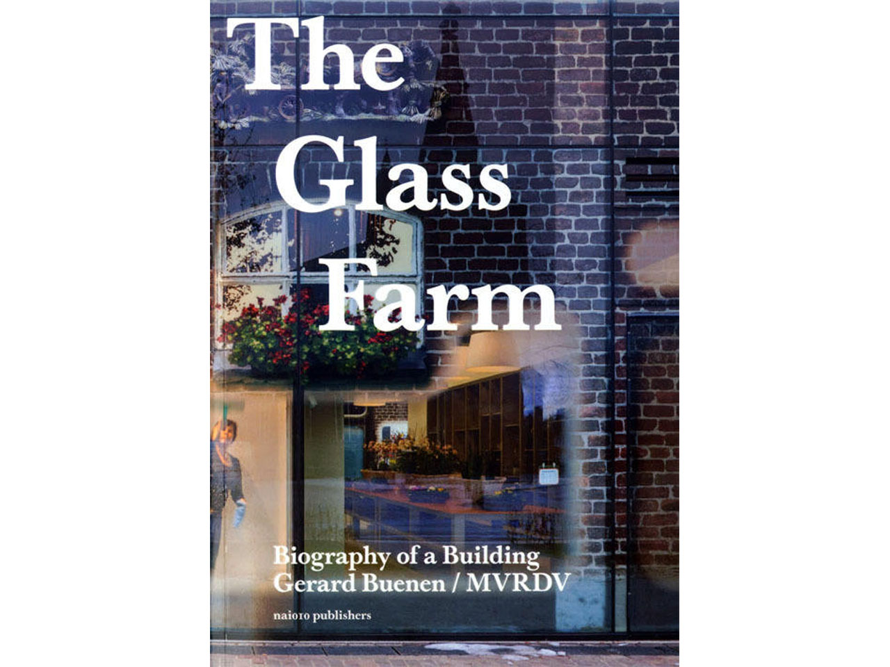 The Glass Farm - Biography of a Building