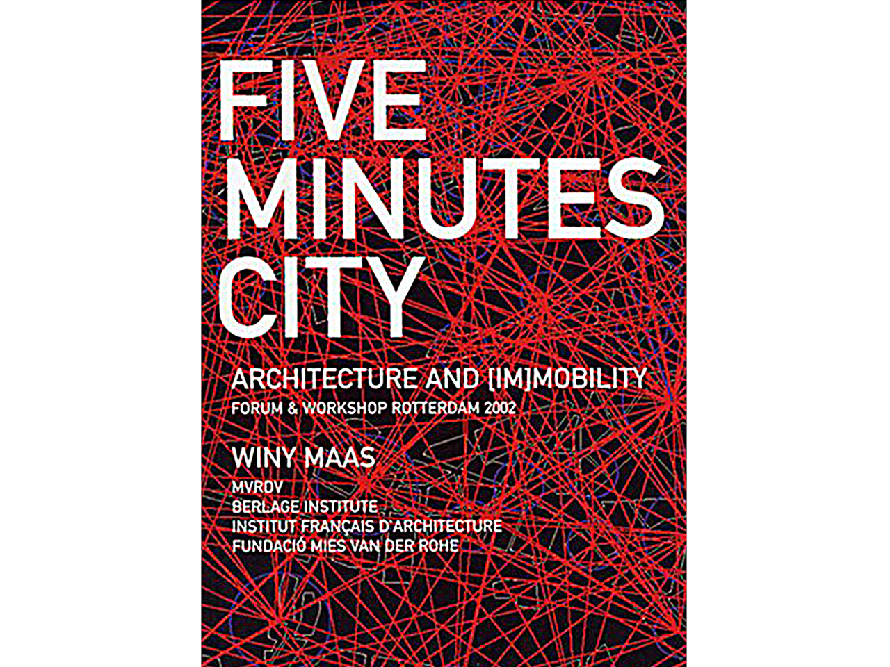 Five Minutes City: Architecture and [im]mobility